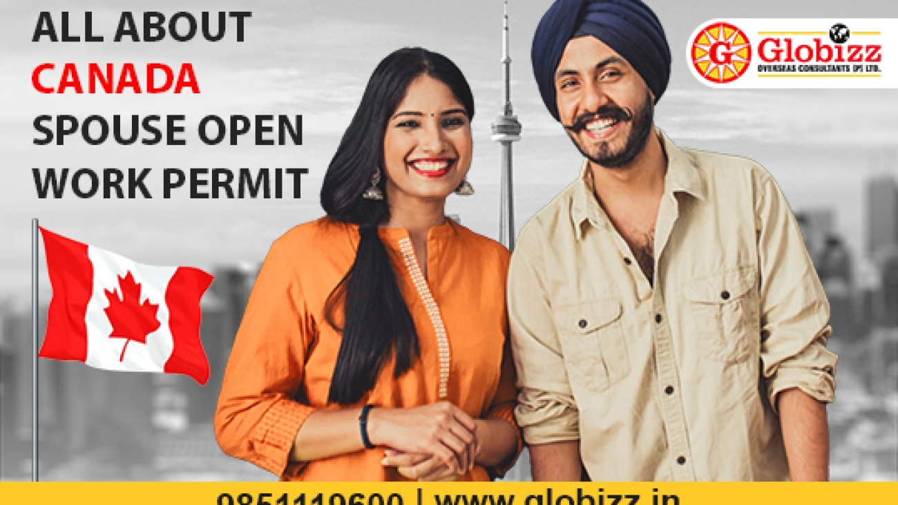 All about Canada Spouse Open Work Permit.